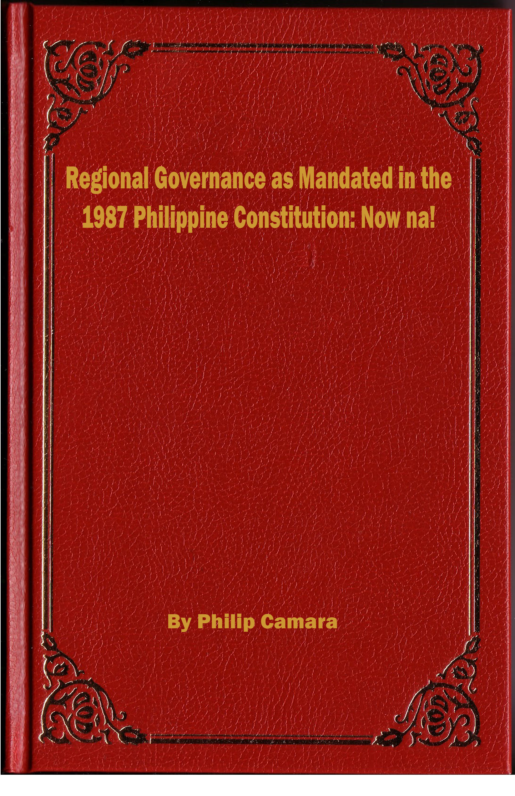 Regional Governance as Mandated in the 1987 Philippines Constitution
