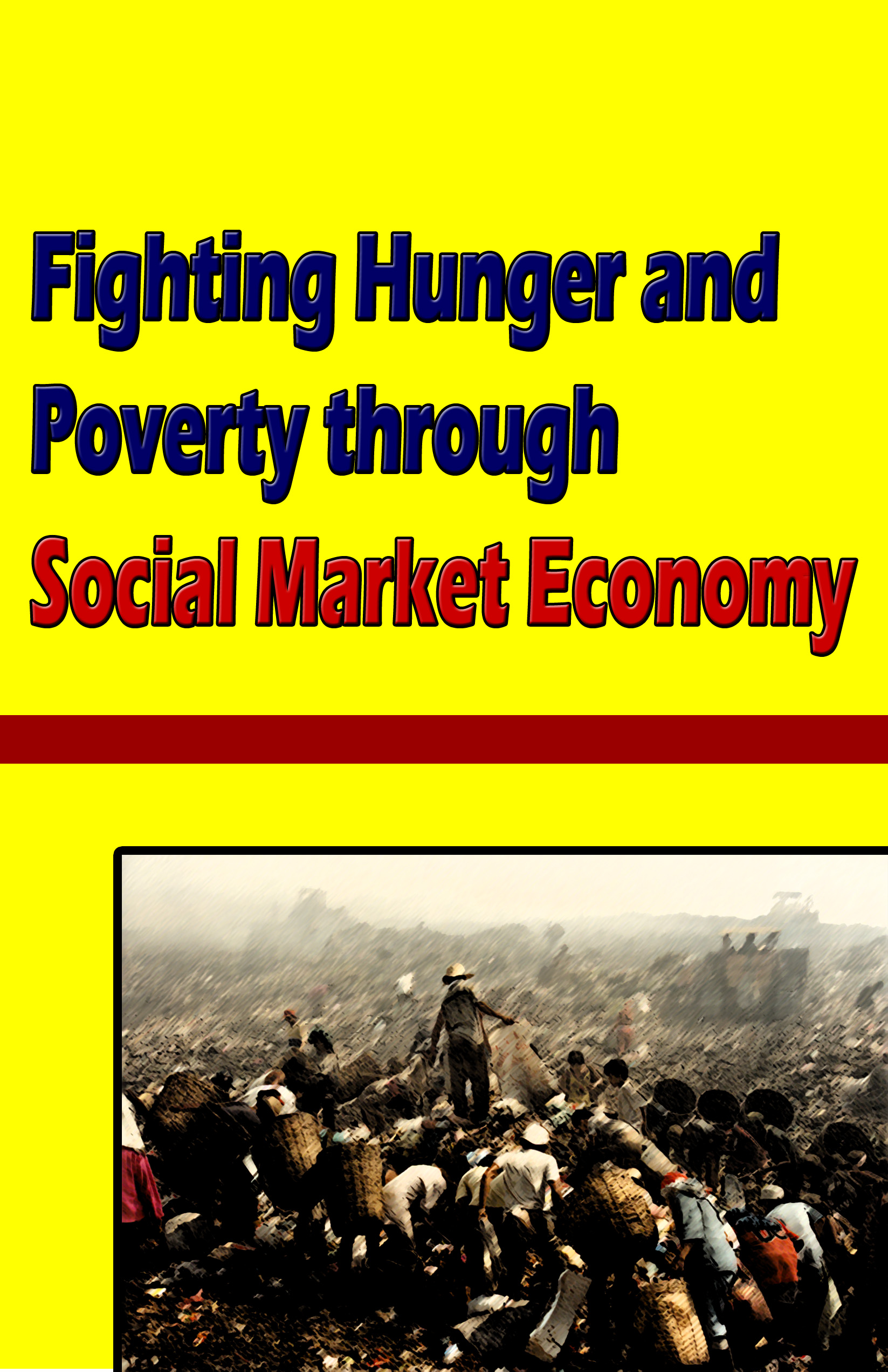 Fighting Hunger and Poverty through Social Market Economy