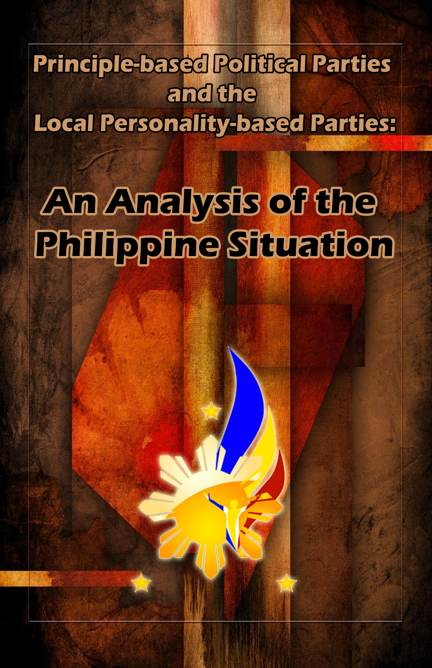 Principle-based Political Parties and the Local Personality-based Parties:  An Analysis of the Philippine Situation