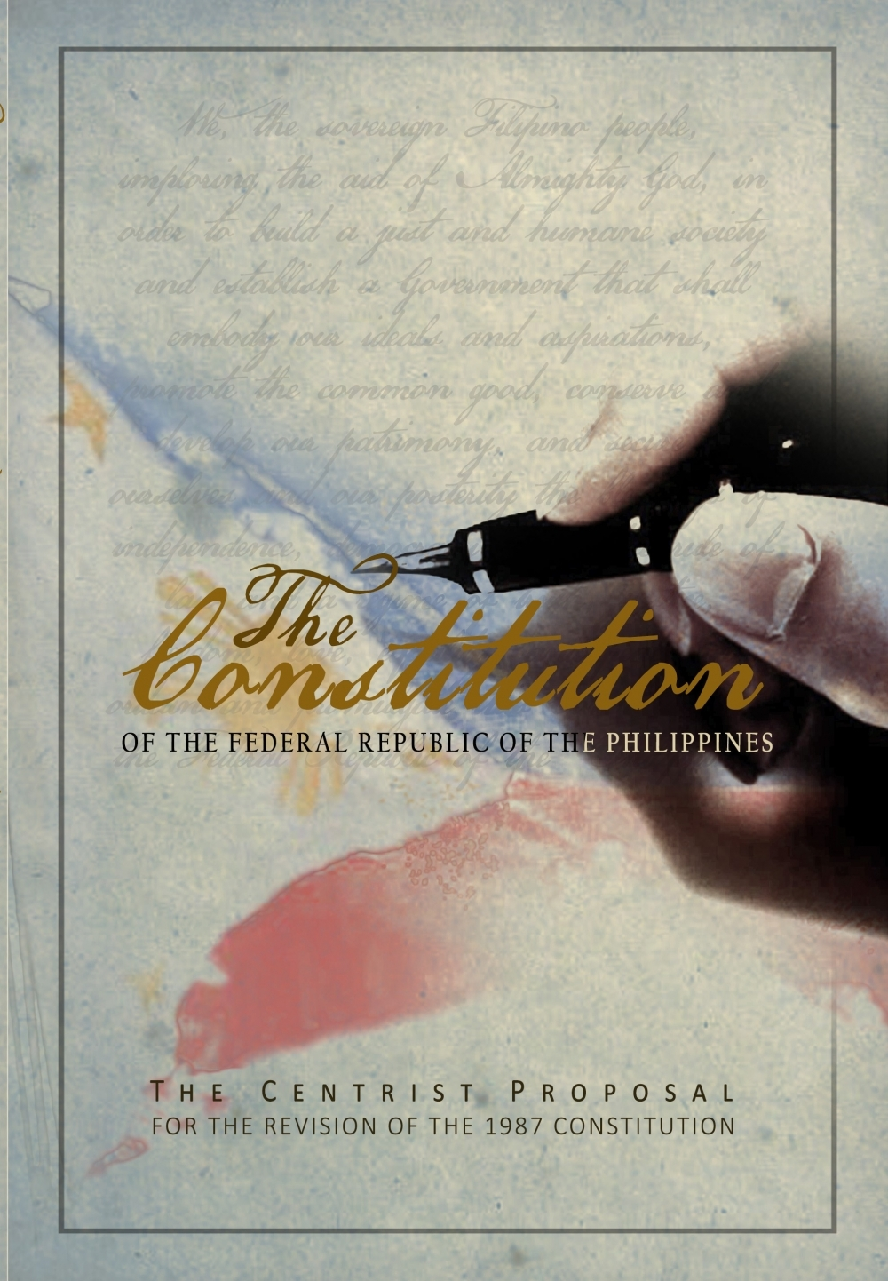 The Constitution of the Federal Republic of the Philippines - The Centrist Proposal for the Revision of the 1987 Constitution